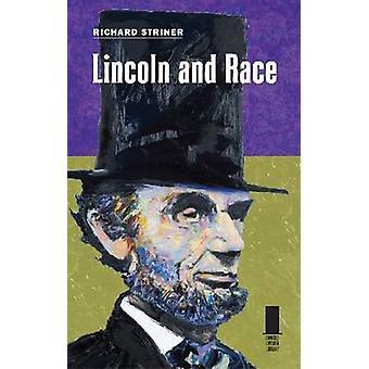 Lincoln och ras av Richard Striner - 9780809330775 bok