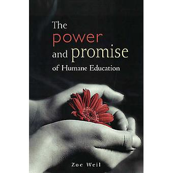 The Power and Promise of Humane Education by Zoe Weil - 9780865715127