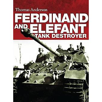 Ferdinand and Elefant Tank Destroyer by Thomas Anderson - 97814728072