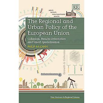 The Regional and Urban Policy of the European Union - Cohesion - Resul