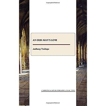 An Old Man's Love by Anthony Trollope - 9781847187192 Book