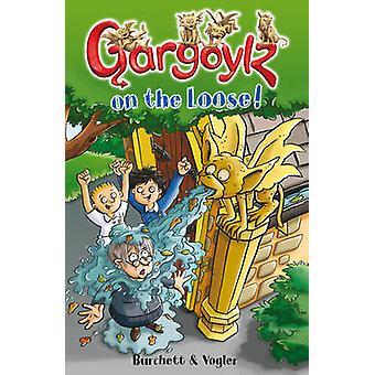 Gargoylz on the Loose! by Jan Burchett - Sara Vogler - 9781849410434