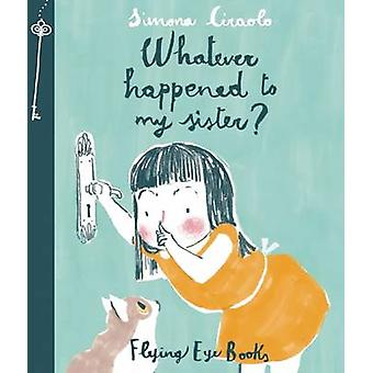 Whatever Happened to My Sister by Simona Ciraolo - Simona Ciraolo - 9