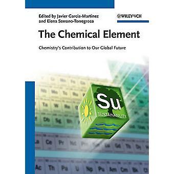 Das chemische Element - Chemie Beitrag zu unserer globalen Zukunft b