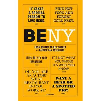 Be NY - From Tourist to New Yorker by Patrick Van Rosendaal - 97894014