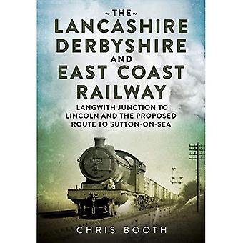 Il Lancashire Derbyshire e ferrovia orientale del litorale: Langwith Junction a Lincoln, la ferrovia di Mansfield e metà-Notts Joint Line: 2