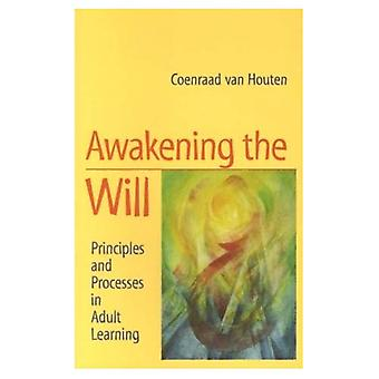 Awakening the Will: Principles and Processes in Adult Learning