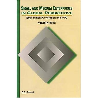Small and Medium Enterprises in Global Perspective: Employment Generation and Wto - Vision 2012