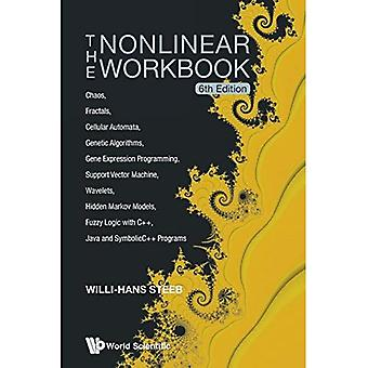 Nonlinear Workbook, The: Chaos, Fractals, Cellular Automata, Genetic Algorithms, Gene Expression Programming,...