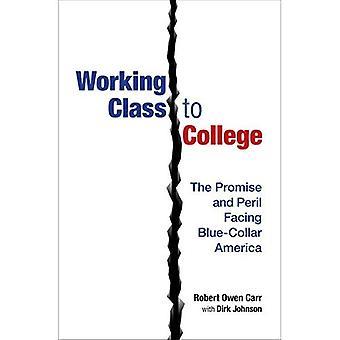 Arbeiterklasse zur Hochschule: die Versprechung und die Gefahr vor Blue-Collar Amerika