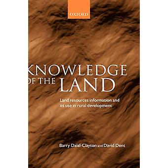 Knowledge of the Land Land Resources Information and Its Use in Rural Development by DalalClayton & Barry