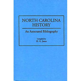 North Carolina History An Annotated Bibliography by Jones & H.