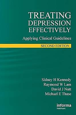 Treating Depression Effectively  Applying Clinical Guidelines by Kennedy & Sidney H.