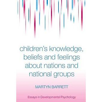 Childrens Knowledge Beliefs and Feelings about Nations and National Groups by Barrett & Martyn