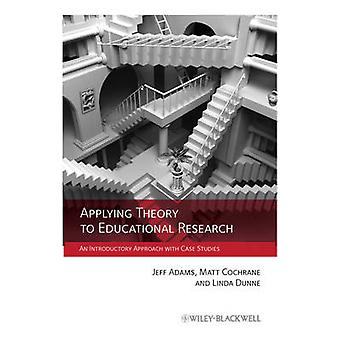Applying Theory to Educational by Adams