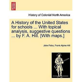 学校のための米国の歴史.局所分析挑発的な質問を.F. A. ヒル。マップ。ジョン ・ フィスクによって