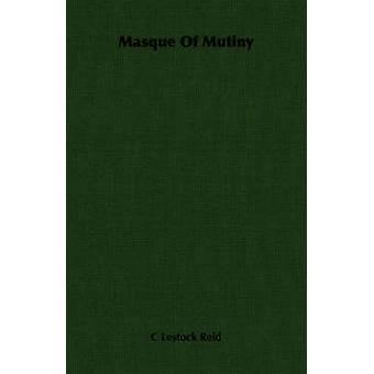 Masque Of Mutiny by Reid & C Lestock
