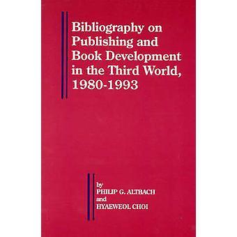 Bibliografi om udgivelse og bog udvikling i den tredje verden 19801993 af Choi & Hyaeweol