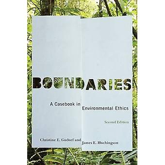 Boundaries A Casebook in Environmental Ethics by Gudorf & Christine E.