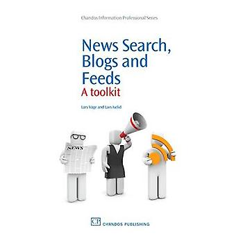 News Search Blogs and Feeds A Toolkit by Iselid & Lars