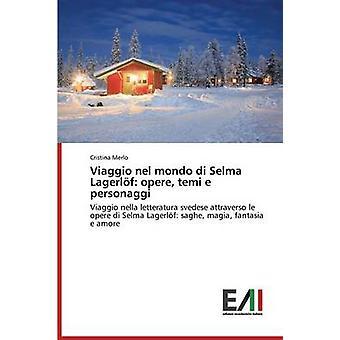 Viaggio nel mondo di Selma Lagerlf opere temi e personaggi by Merlo Cristina