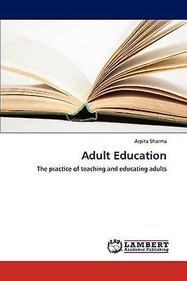 Adult Education by Sharma Arpita