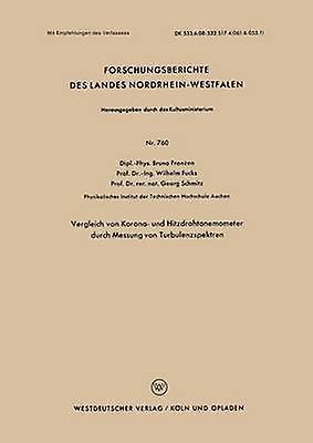 Vergleich von Korna und Hitzdrahtanemometer durch Messung von Turbulenzspektren by Franzen & Bruno