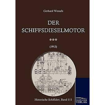 Schiffsdieselmotoren 1913 von Wessels & Gerhard