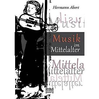 Musik Im Mittelalter av Abert & Hermann