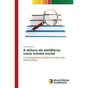 A leitura de metforas como evento social by Oliveira Liliam