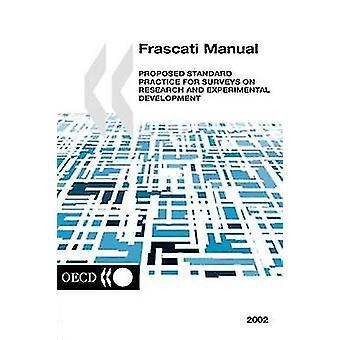 Måling af videnskabelige og teknologiske aktiviteter Frascati manuel 2002 foreslået Standard Practice for Surveys on Research and Experimental D af Oecd Publishing