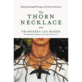 The Thorn Necklace - Healing Through Writing and the Creative Process