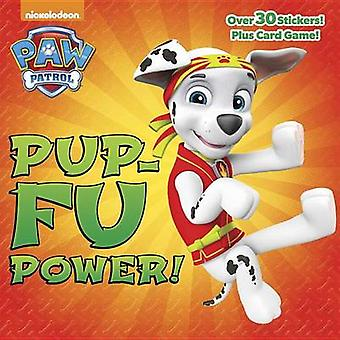 Pup-Fu Power! (Paw Patrol) by Various - 9780399555954 Book