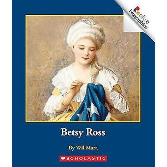 Betsy Ross by Wil Mara - 9780516253695 Book