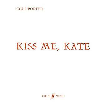 Kiss Me Kate by Kiss Me Kate - 9780571532865 Book
