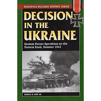 Decision in the Ukraine - German Tank Operations on the Eastern Front