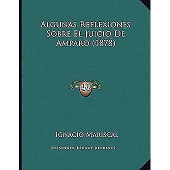 Algunas Reflexiones Sobre El Juicio de Amparo (1878) by Ignacio Maris