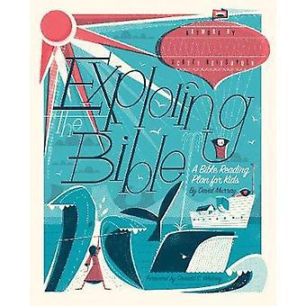 Exploring the Bible - A Bible Reading Plan for Kids by David Philip Mu