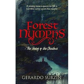 Forest Nymphs - The joining of the shadows by Gerardo Surzin - 9781861