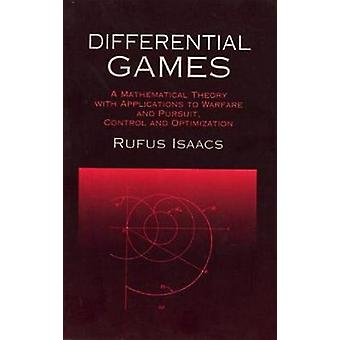Differential Games - A Mathematical Theory with Applications to Warfar