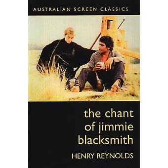 The Chant of Jimmie Blacksmith by Henry Reynolds - 9780868198248 Book