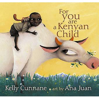 For You Are a Kenyan Child by Kelly Cunnane - Ana Juan - 978068986194
