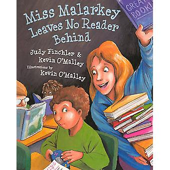 Miss Malarkey Leaves No Reader Behind by Judy Finchler - Kevin O'Mall
