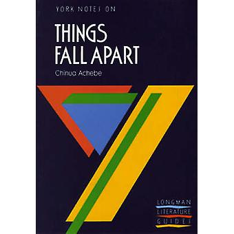 Things Fall Apart York Notes for GCSE by T A Dunn