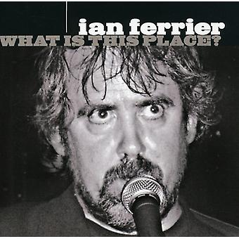 Ian Ferrier - What Is This Place? [CD] USA import