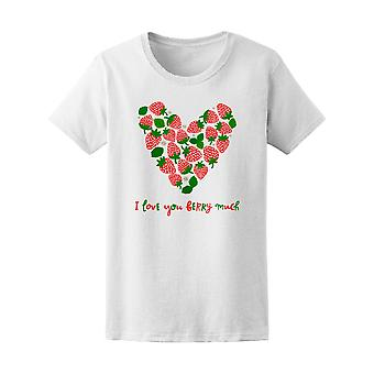 Strawberry I Love You Berry Much Tee Women's -Image by Shutterstock