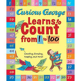 Curious George apprend à compter de 1 à 100 par H. A. Rey - 978054713