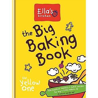 The Big Baking Book by Ella's Kitchen - 9780600628750 Book