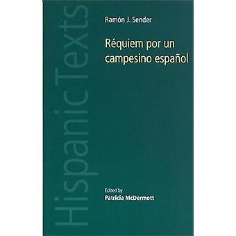 Requiem por un Campesino Espanol by Ramon J. Sender - Patricia McDerm