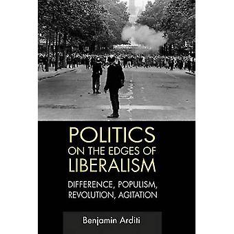 Politics on the Edges of Liberalism - Difference - Populism - Revoluti